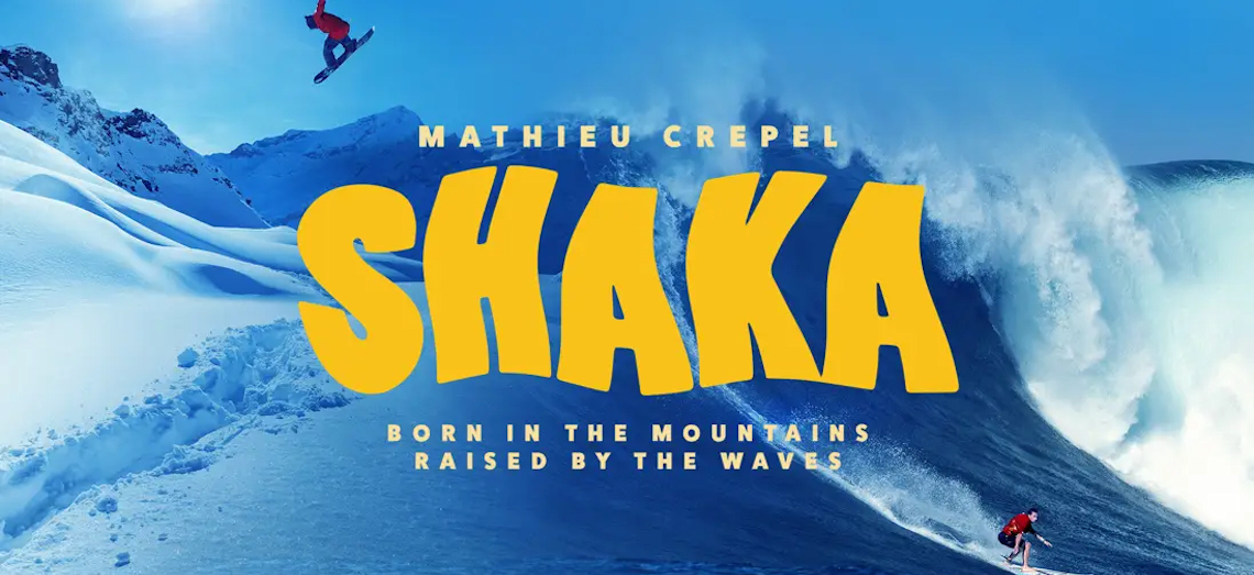 Shaka - born in the mountains, raised by the waves